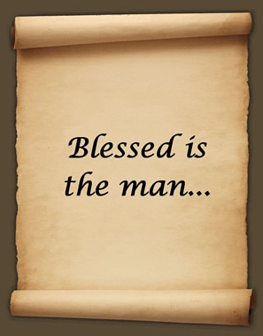 Blessed is the man